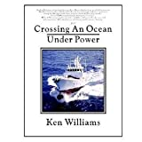 Crossing an Ocean Under Power (1411619188) by Williams, Ken