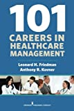 img - for 101 Careers in Healthcare Management book / textbook / text book