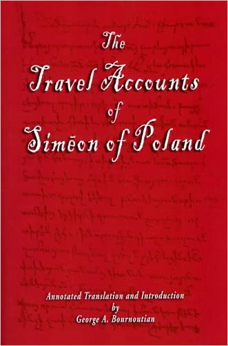 The Travel Accounts of Simeon of Poland (Armenian Studies Series)
