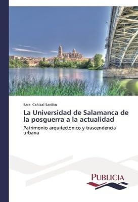 La Universidad de Salamanca de la posguerra a la actualidad (Spanish Edition)