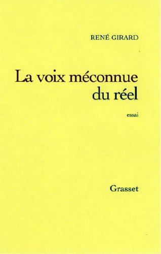 René Girard - La voix méconnue du réel