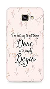AMEZ the best way to get things done is to begin Back Cover For Samsung Galaxy A7 (2016 EDITION)