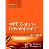 WPF Control Development Unleashed: Building Advanced User Experiencesby Pavan Podila