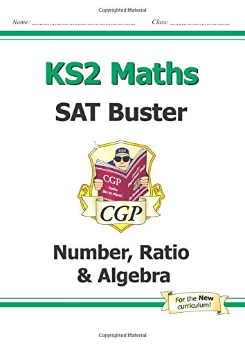 New KS2 Maths SAT Buster: Number, Ratio & Algebra - For the 2016 SATs & Beyond