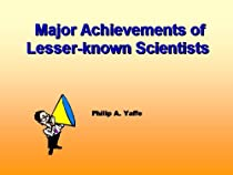 TGreat Achievements of Lesser-known Scientist: Human Biology by Philip Yaffe
