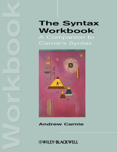 The Syntax Workbook: A Companion to Carnie's Syntax (Introducing Linguistics), by Andrew Carnie