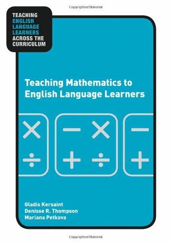 Teaching Mathematics to English Language Learners Teaching English Language Learners Across the Curriculum