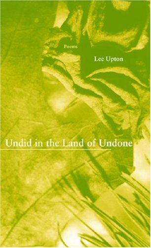 Undid in the Land of Undone (New Issues Poetry & Prose)