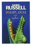 vignette de 'Swamplandia (Karen Russell)'