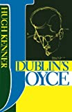 Dublin's Joyce (0231066333) by Kenner, Hugh
