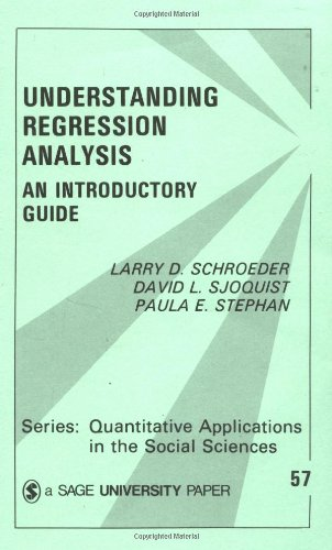 Understanding Regression Analysis: An Introductory Guide (Quantitative Applications in the Social Sciences)