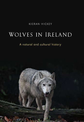 Wolves in Ireland: A Natural and Cultural History