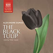 The Black Tulip Audiobook by Alexandre Dumas Narrated by Peter Joyce