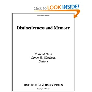 Distinctiveness and Memory James B. Worthen, R. Reed Hunt