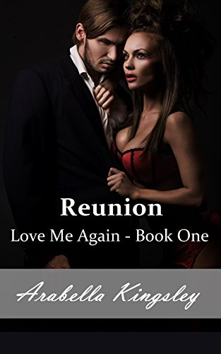 Arabella Kingsley - Love Me Again: Reunion