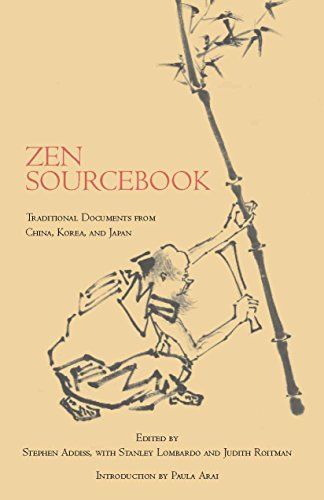 Zen Sourcebook: Traditional Documents from China, Korea, and Japan: Traditional Readings from China, Korea, and Japan