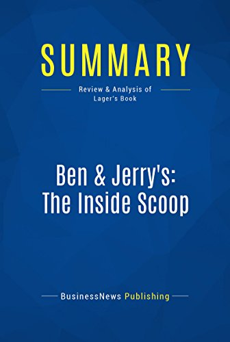 summary-ben-jerrys-the-inside-scoop-review-and-analysis-of-lagers-book-english-edition