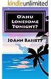 O'ahu Lonesome Tonight? (Islands of Aloha Mystery Series Book 5)