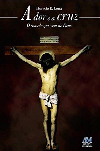 A dor e a cruz: O consolo que vem de Deus (Portuguese Edition) PDF