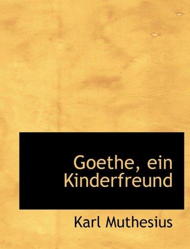 Goethe, Ein Kinderfreund