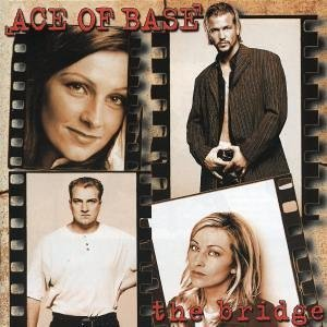 Ace of Base - Bridge - Zortam Music