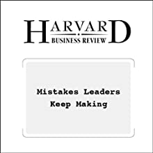 Mistakes Leaders Keep Making (Harvard Business Review) (       UNABRIDGED) by Robert H. Schaffer Narrated by Todd Mundt