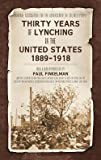 img - for National Association for the Advancement of Colored People: Thirty Years of Lynching in the United States 1889-1918 (Hardcover); 2012 Edition book / textbook / text book