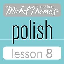 Michel Thomas Beginner Polish Lesson 8 (       UNABRIDGED) by Jolanta Cecula Narrated by Jolanta Cecula