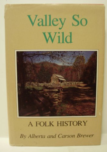Valley So Wild (A Folk History)