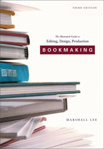 Bookmaking: Editing, Design, Production (Third Edition)