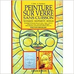 Peinture sur verre sans cuisson 9782732860336 for Peinture sur verre