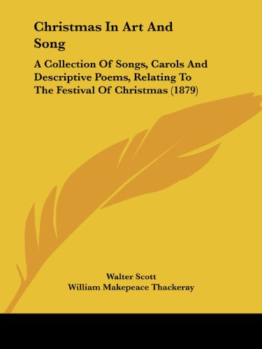 Christmas In Art And Song: A Collection Of Songs, Carols And Descriptive Poems, Relating To The Festival Of Christmas (1879)
