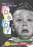 img - for [(What Not to Name Your Baby : Awkward! Archaic! Inappropriate! Avoid a Lifetime of Embarrassment: 100s of Bad Names from Adolf to)] [By (author) Andy Meisler ] published on (April, 1996) book / textbook / text book