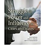 img - for By Dick Simpson The Struggle for Power and Influence in Cities and States (1st First Edition) [Paperback] book / textbook / text book