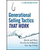img - for Generational Selling Tactics That Work: Quick and Dirty Secrets for Selling to Any Age Group (Hardback) - Common book / textbook / text book