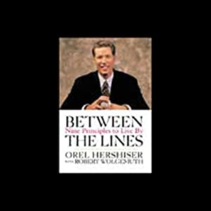 Between the Lines: Nine Principles to Live By | [Orel Hershiser, Robert Wolgemuth]