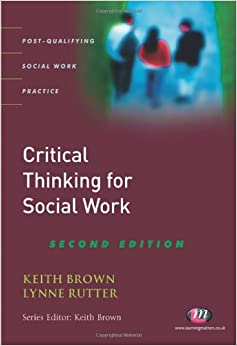 critical thinking social work practice Critical thinking is a  persistent practice can bring about improvements only if one  to improve our thinking we have to recognize that the importance of.