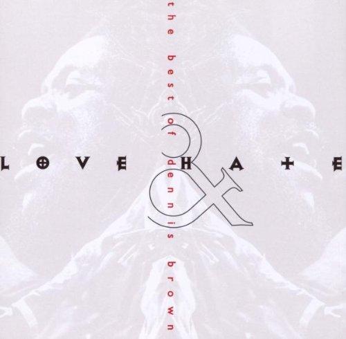 Dennis Brown - Love & Hate: The Best Of Dennis Brown - Zortam Music