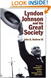 Lyndon Johnson and the Great Society (American Ways Series)