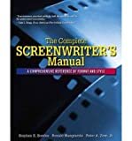 img - for [(The Complete Screenwriter's Manual: A Comprehensive Reference of Format and Style)] [Author: Stephen E Bowles] published on (April, 2006) book / textbook / text book