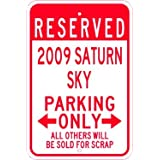 2009 09 SATURN SKY Parking Sign