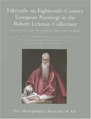 The Robert Lehman Collection Fifteenth-to Eighteenth-Century European Paintings (v. 2)