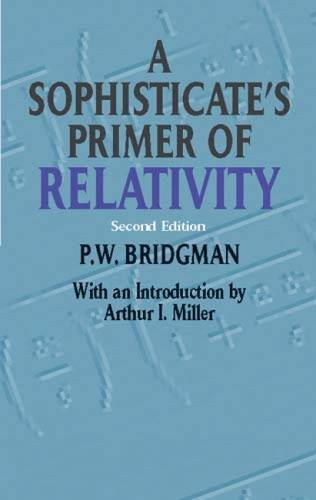 A Sophisticate's Primer of Relativity: Second Edition (Dover Books on Physics)