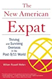 New American Expat: Thriving and Surviving Overseas in the Post-9/11 World