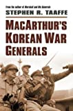 img - for Stephen R. Taaffe: MacArthur's Korean War Generals (Hardcover); 2016 Edition book / textbook / text book