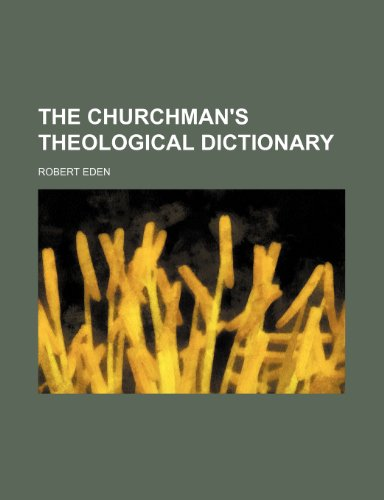 The Churchman's Theological Dictionary