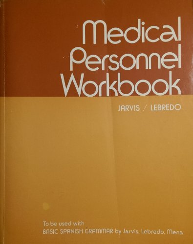 Medical Personnel Workbook (To Be Used with Basic Spanish Grammar)