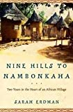 img - for Nine Hills To Namonkaha - Two Years In The Heart Of An African Village book / textbook / text book