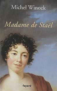 Madame de Staël par Michel Winock