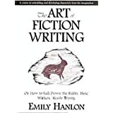 The art of fiction writing, or, How to fall down the rabbit hole without really trying ~ Emily Hanlon